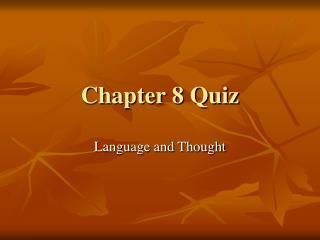 Chapter 8 Quiz