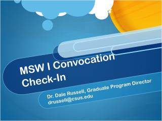 MSW I Convocation  Check-In