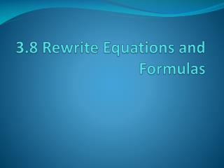3.8 Rewrite Equations and Formulas