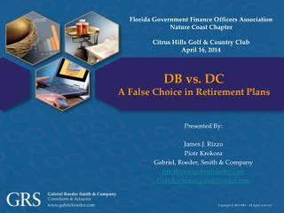 DB vs. DC A False Choice in Retirement Plans