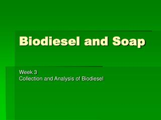 Biodiesel and Soap