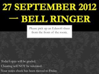 27 September 2012 一  Bell Ringer