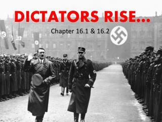 DICTATORS RISE…