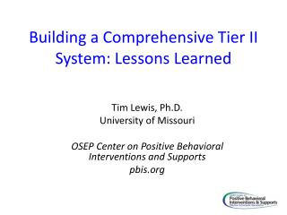 Building a Comprehensive Tier II System: Lessons Learned