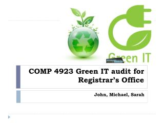 COMP 4923 Green IT audit for Registrar's Office