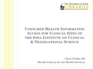 Chris Childs, MS Hardin Library for the Health Sciences