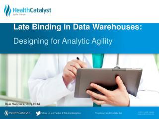 Late Binding in Data Warehouses: