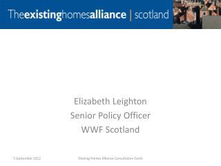 Elizabeth Leighton Senior Policy Officer WWF Scotland