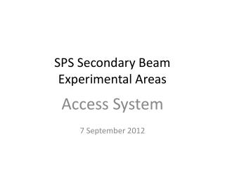 SPS Secondary Beam  Experimental  Areas