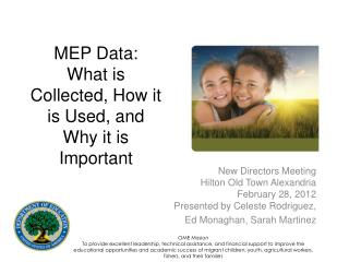 MEP Data:  What is Collected, How it is Used, and Why it is Important