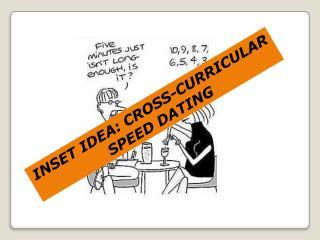 INSET IDEA: CROSS-CURRICULAR  SPEED DATING