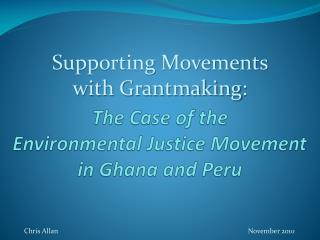 The Case of the  Environmental Justice Movement  in Ghana and Peru
