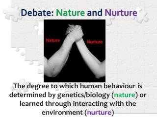 Debate:  Nature  and  Nurture