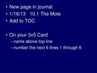 New page in journal 1/16/13   10.1  The Mole Add to TOC On your  3x5  Card name above top line