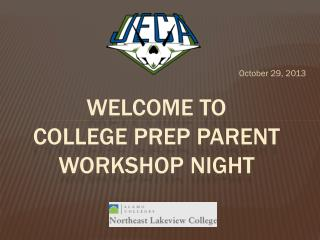 Welcome to  college prep parent workshop night