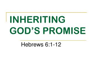 INHERITING GOD'S PROMISE