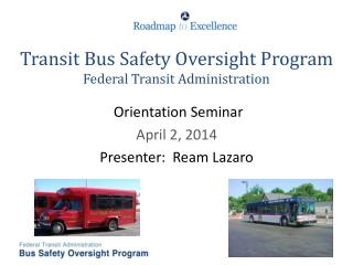Transit Bus Safety Oversight Program Federal Transit Administration
