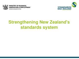 Strengthening New Zealand's standards system