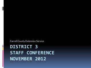 District 3  Staff Conference November 2012