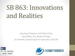 SB 863: Innovations and Realities
