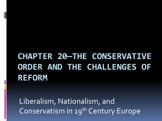 Chapter 20—The conservative order and the challenges of reform