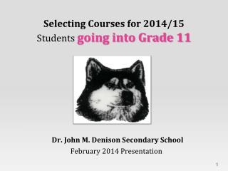 Selecting Courses for 2014/15 Students  going into Grade 11