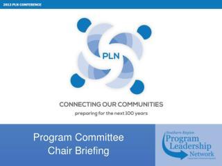 Program Committee  Chair Briefing