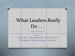What Leaders  Really  Do . . .