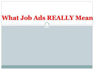 What Job Ads REALLY Mean
