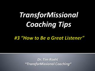 #3 �How to Be a Great Listener�