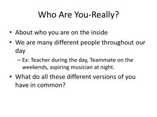 Who Are You-Really?