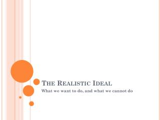 The Realistic Ideal