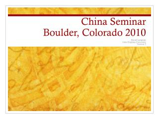 China Seminar Boulder, Colorado 2010