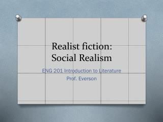 Realist fiction: Social Realism