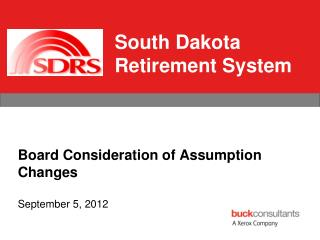 Board Consideration of Assumption Changes September 5 , 2012