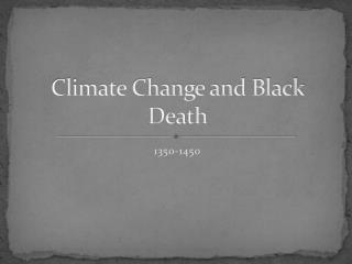 Climate Change and Black Death