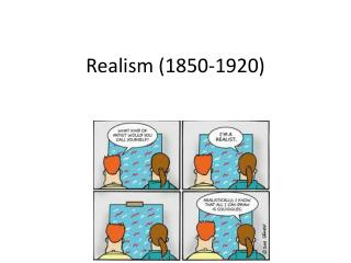 Realism (1850-1920)