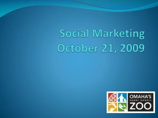 Social Marketing October 21, 2009