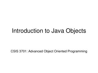 Introduction to Java Objects