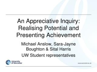 An Appreciative Inquiry: Realising  P otential and Presenting Achievement