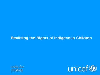 Realising the Rights of Indigenous Children