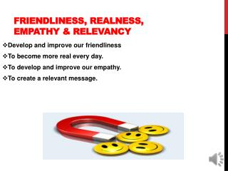 Friendliness, realness, empathy & relevancy