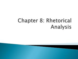 Chapter 8: Rhetorical Analysis