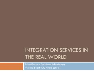 Integration Services in the Real world