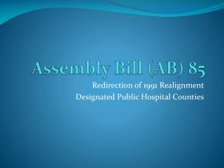 Assembly Bill (AB) 85