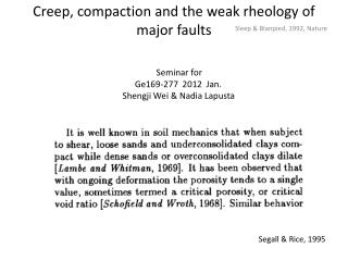 Creep,  c ompaction and the weak rheology of major faults