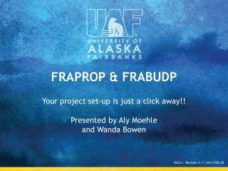 FRAPROP  &  FRABUDP