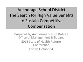 Anchorage School District The Search for High Value Benefits to Sustain Competitive Compensation