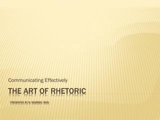 The Art of  Rhetoric presented by B. Warren, WHS