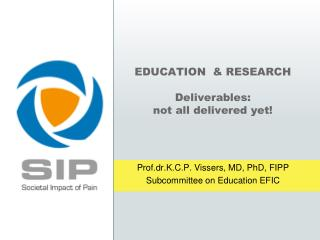 EDUCATION  & RESEARCH Deliverables:  not  all delivered yet!